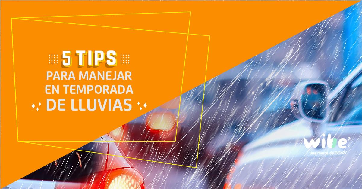 5 tips para manejar en temporada de lluvias, recomendaciones para conducir cuando llueve, qué hacer en caso de que tu auto derrape, tips al manejar con asfalto mojado, wibe, bbva
