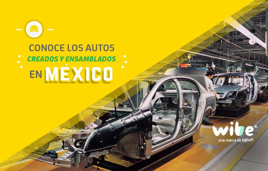autos creados y ensamblados en México, autos hechos por mexicanos, autos fabricados en México, vehículos hechos en México, autos hechos en México de marcas extranjeras