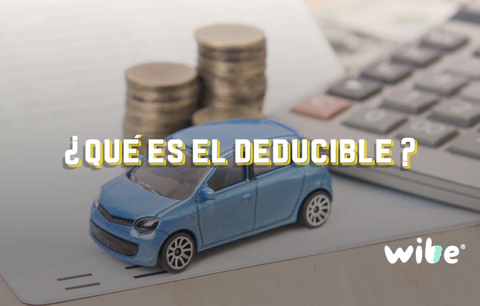 qué es el deducible, deducible en un seguro de auto, cómo funciona el deducible