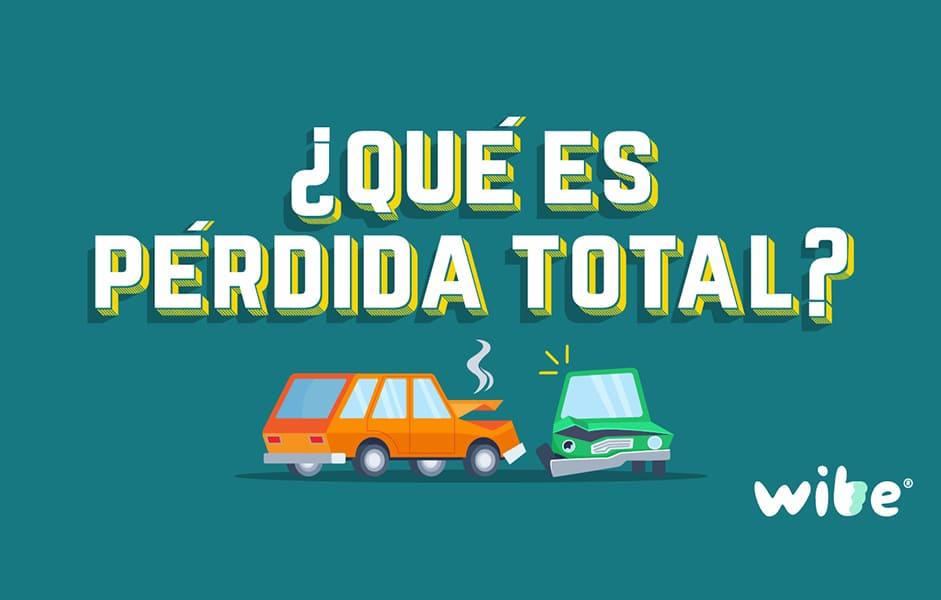 qué es pérdida total, auto declarado como pérdida total, aseguradora de auto