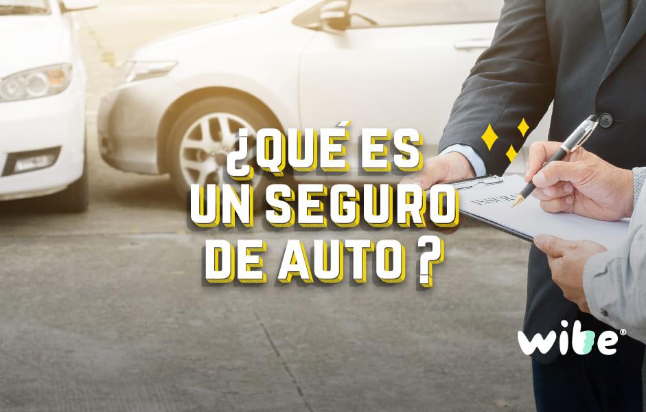 ¿Qué es un seguro de auto?