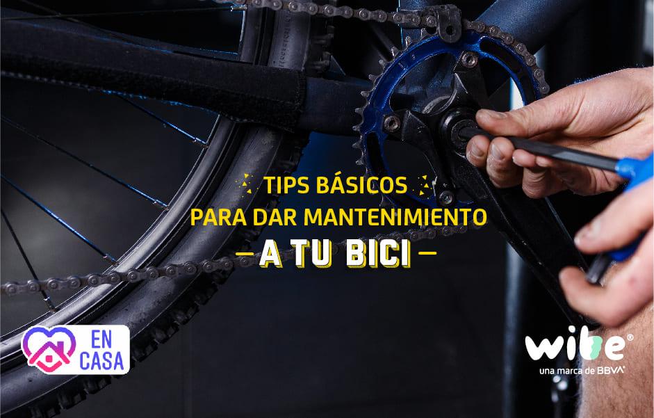 tips básicos para dar mantenimiento a tu bici, mantenimiento a mi bicicleta, cómo hacer el mantenimiento de una bicicleta, cuidados para una bici, wibe, bbva