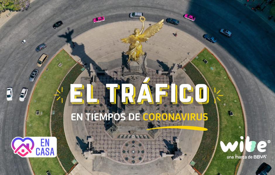 tráfico en tiempos del coronavirus, congestión vial por cuarentena, niveles de tráfico por el coronavirus, congestión vial en la cdmx, wibe, bbva